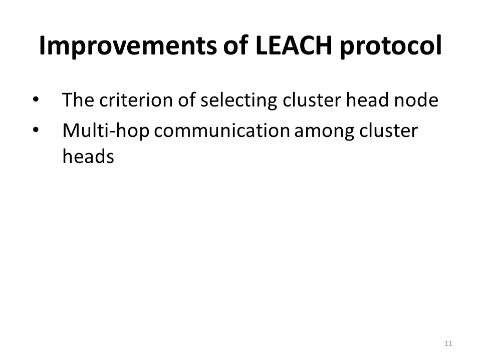 Improvements of LEACH protocol