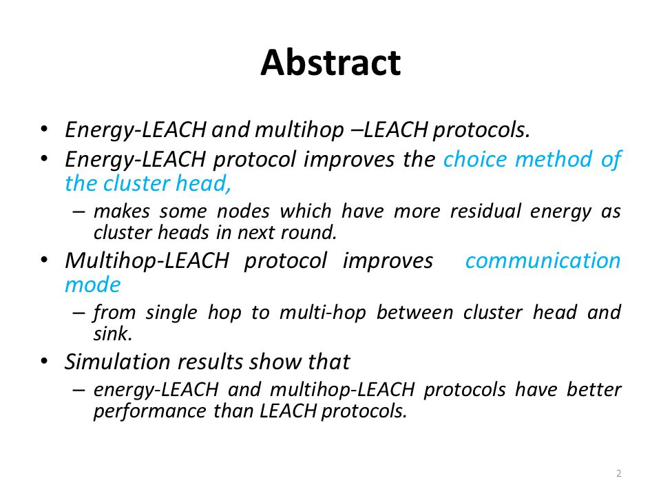 Abstract Energy-LEACH and multihop –LEACH protocols.