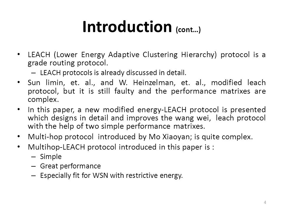 Introduction (cont…) LEACH (Lower Energy Adaptive Clustering Hierarchy) protocol is a grade routing protocol.