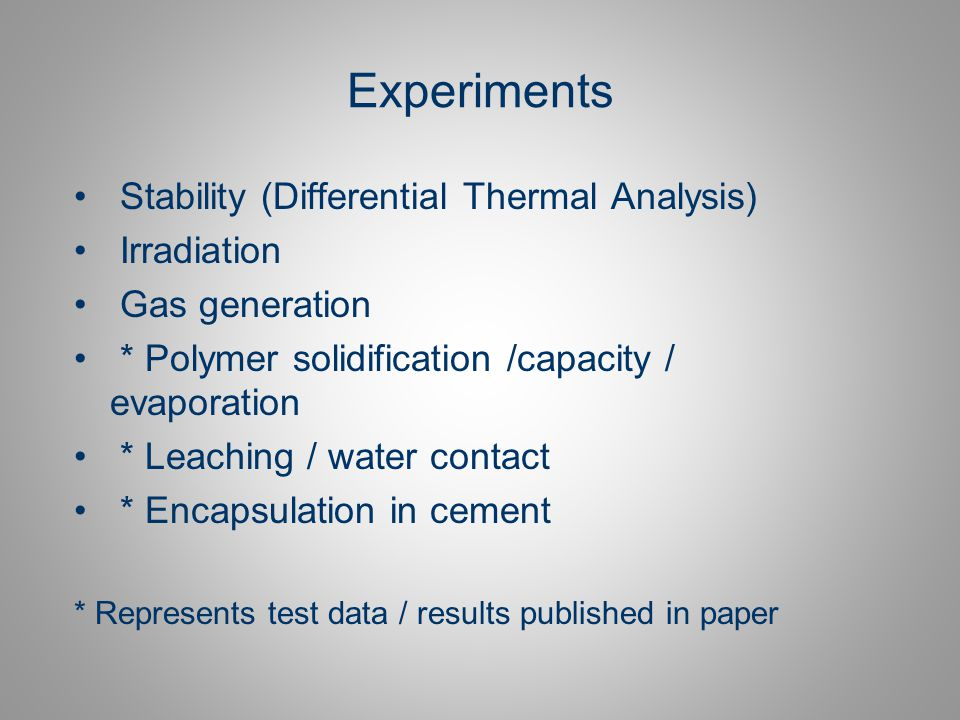 Experiments Stability (Differential Thermal Analysis) Irradiation