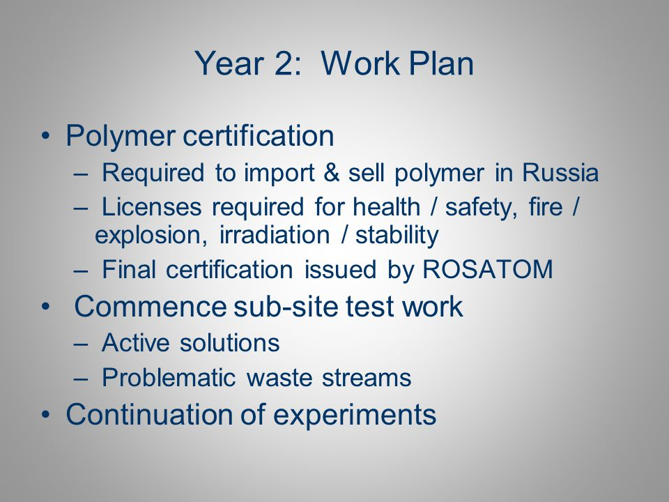 Year 2: Work Plan Polymer certification Commence sub-site test work