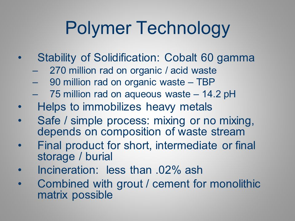 Polymer Technology Stability of Solidification: Cobalt 60 gamma
