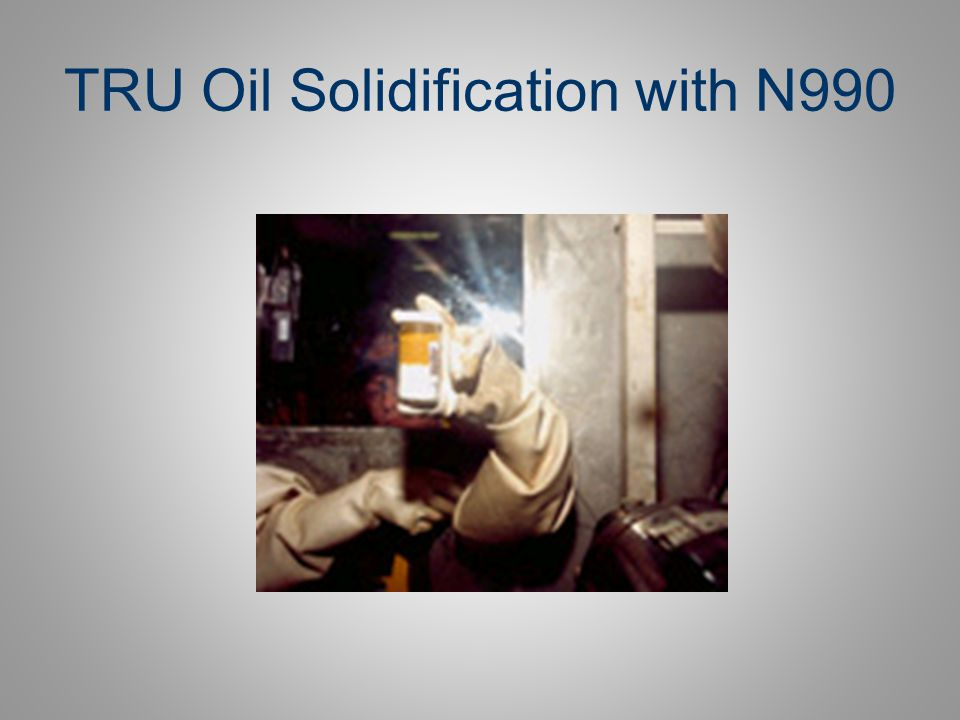 TRU Oil Solidification with N990