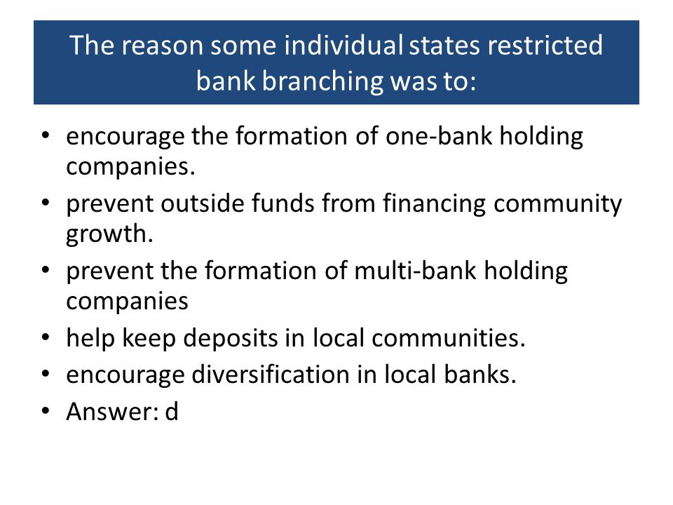 The reason some individual states restricted bank branching was to: