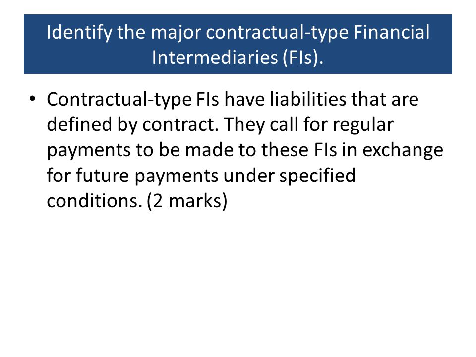 Identify the major contractual-type Financial Intermediaries (FIs).