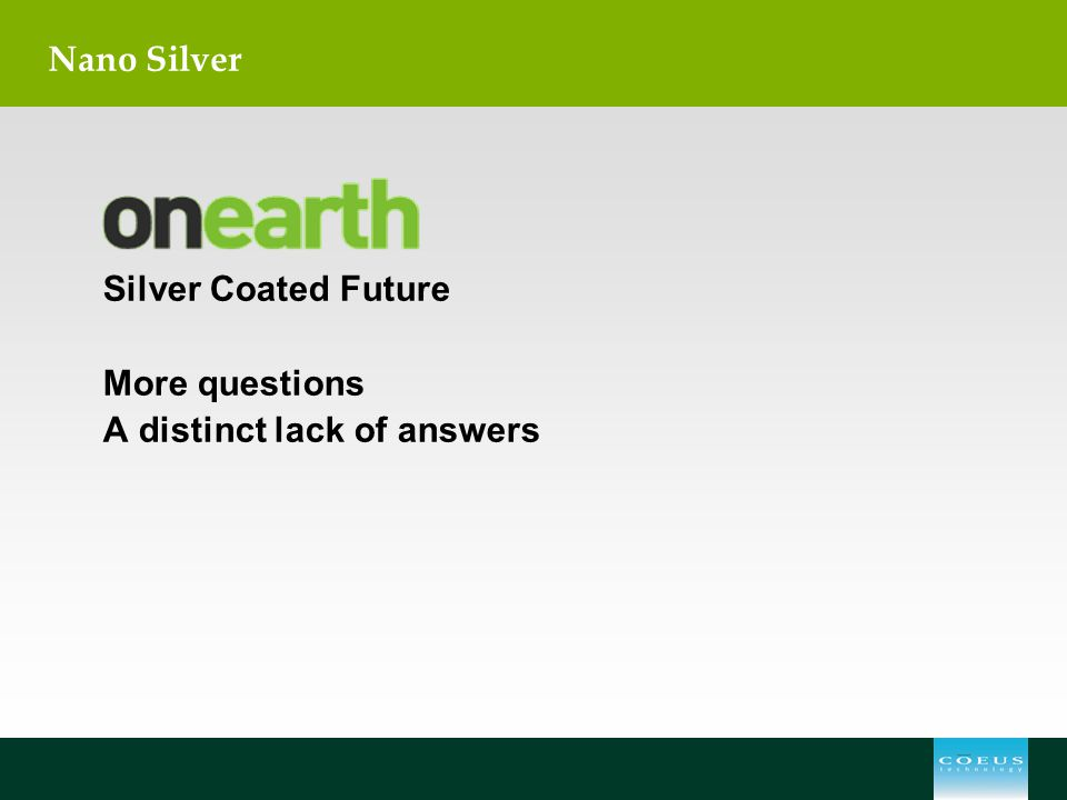 Nano Silver Silver Coated Future More questions A distinct lack of answers