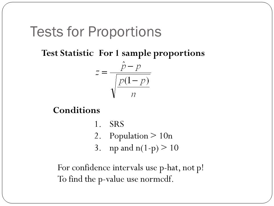 Tests for Proportions Test Statistic For 1 sample proportions