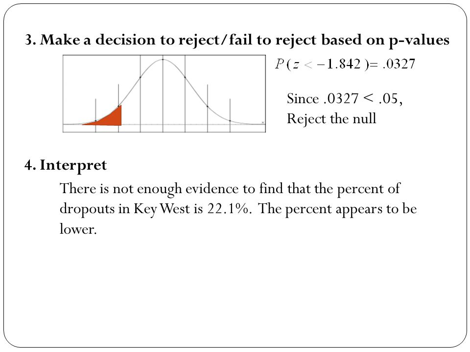 3. Make a decision to reject/fail to reject based on p-values