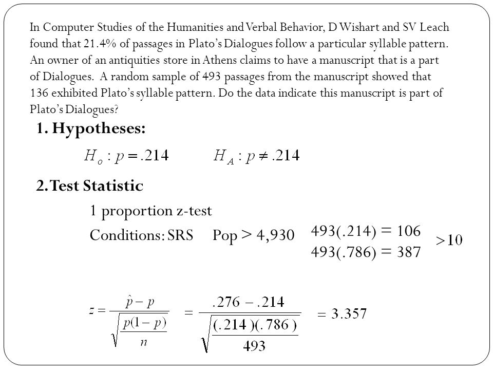 1. Hypotheses: 2. Test Statistic 1 proportion z-test 493(.214) = 106