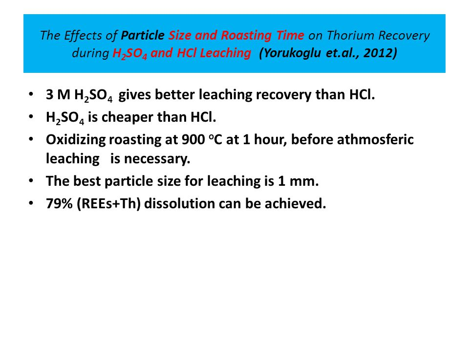 3 M H2SO4 gives better leaching recovery than HCl.