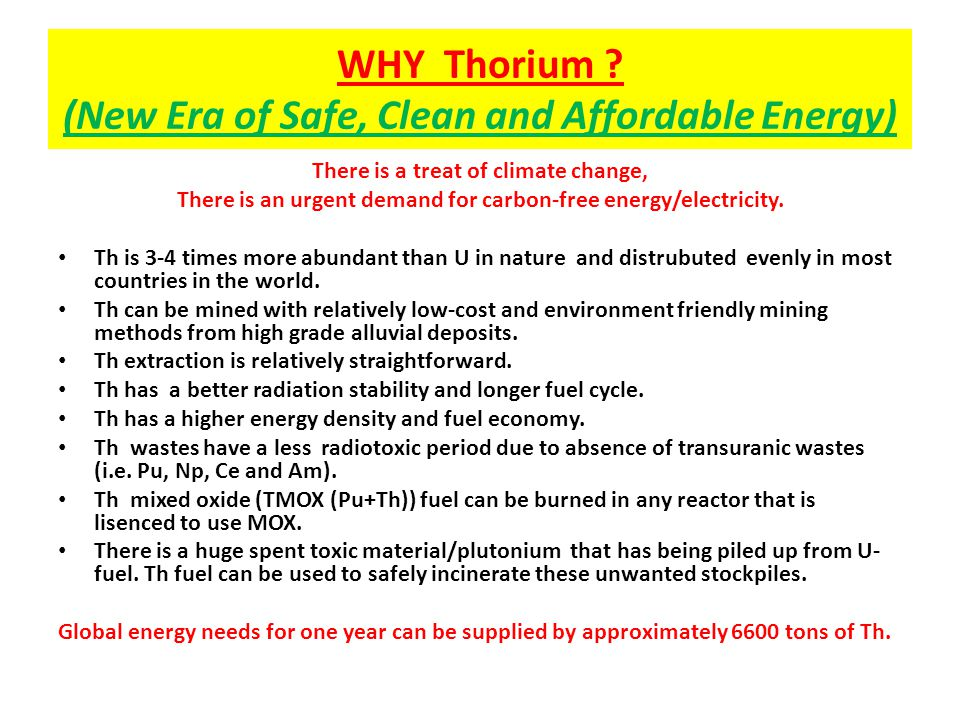WHY Thorium (New Era of Safe, Clean and Affordable Energy)