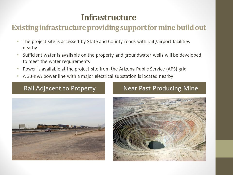 Infrastructure Existing infrastructure providing support for mine build out