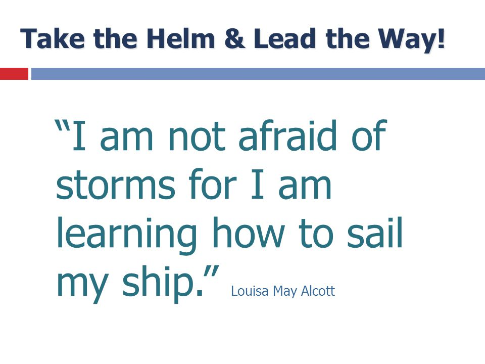 Take the Helm & Lead the Way!