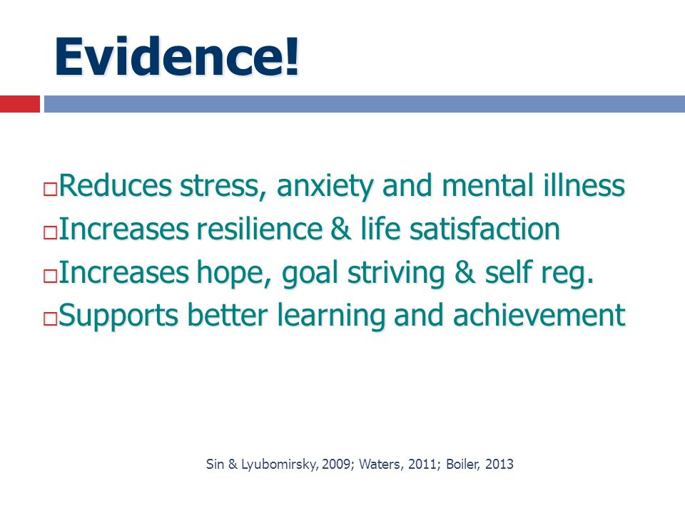 Evidence! Reduces stress, anxiety and mental illness