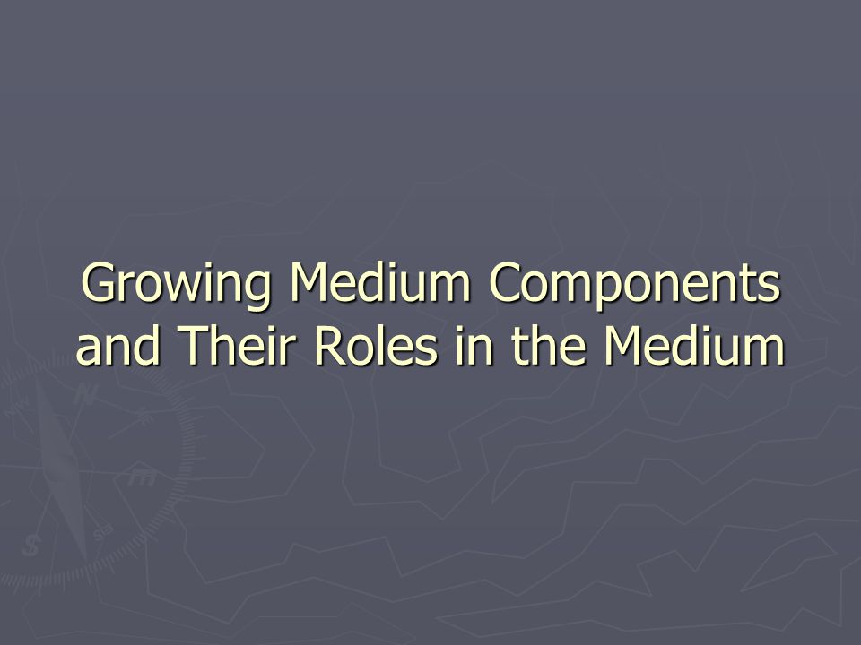 Growing Medium Components and Their Roles in the Medium
