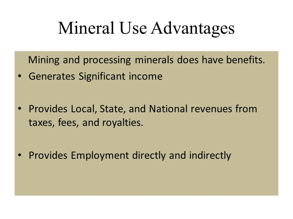 Mineral Use Advantages