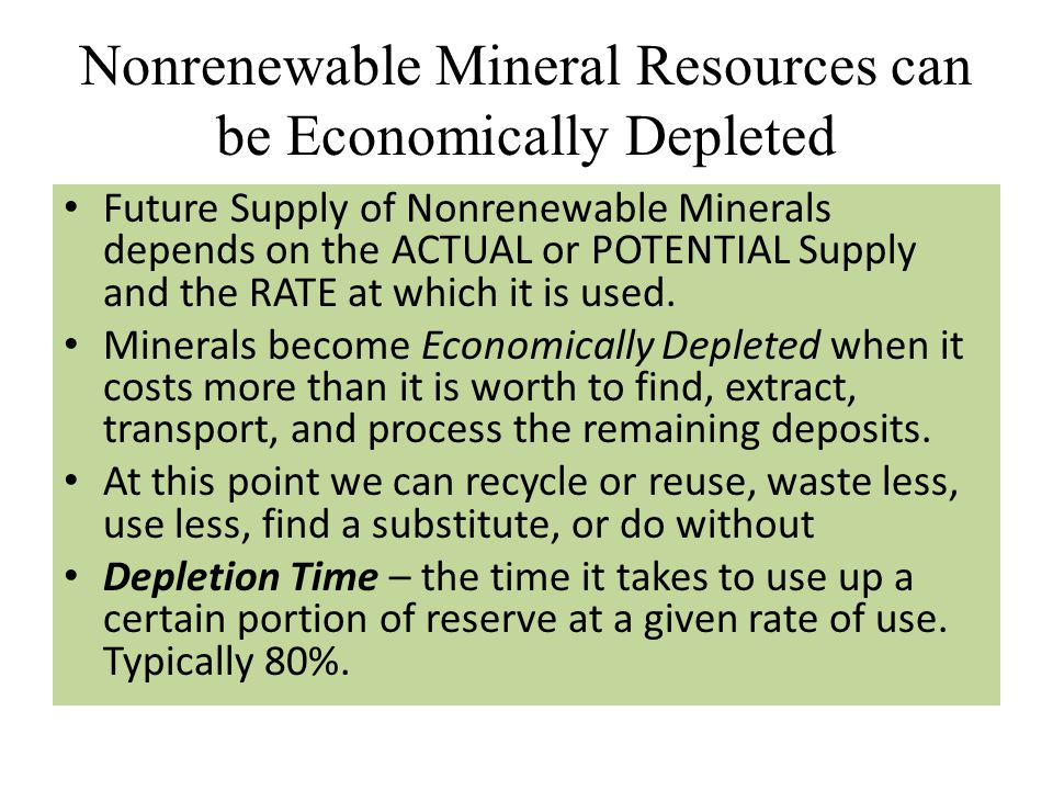 Nonrenewable Mineral Resources can be Economically Depleted
