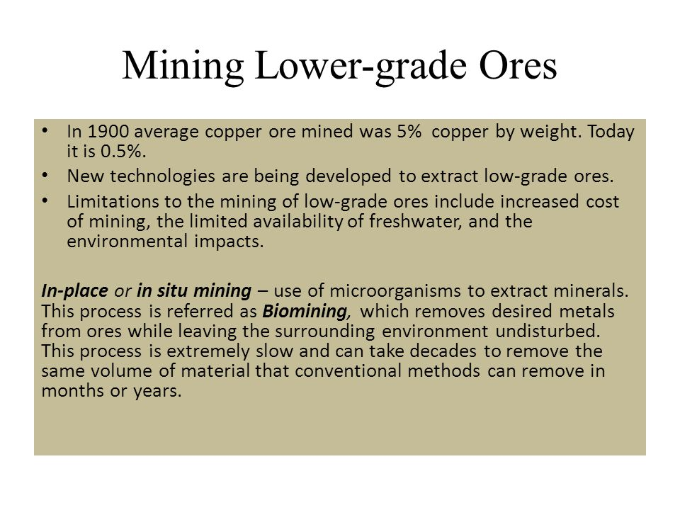 Mining Lower-grade Ores