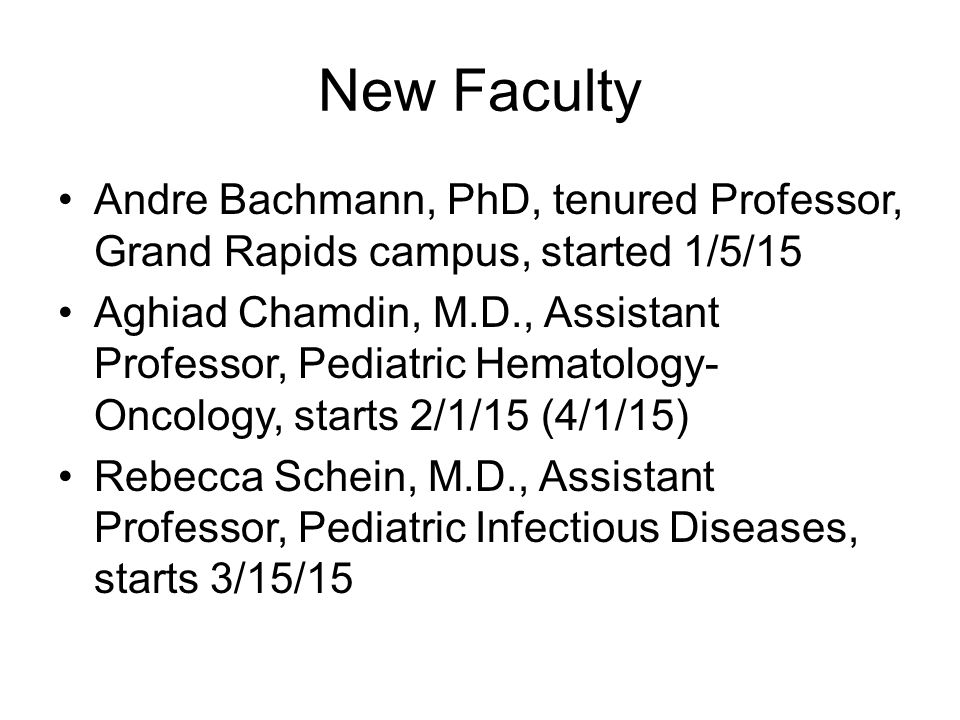 New Faculty Andre Bachmann, PhD, tenured Professor, Grand Rapids campus, started 1/5/15.