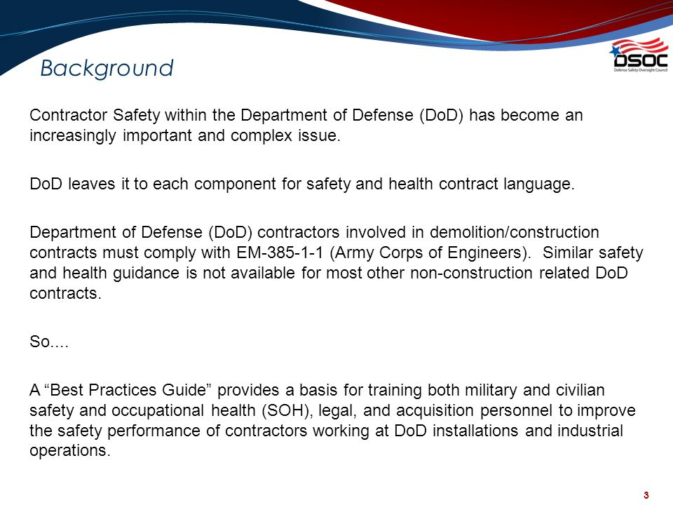 Background Contractor Safety within the Department of Defense (DoD) has become an increasingly important and complex issue.