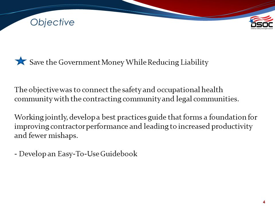 Objective Save the Government Money While Reducing Liability