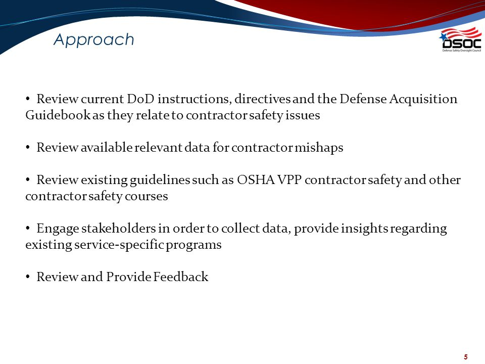 Approach Review current DoD instructions, directives and the Defense Acquisition Guidebook as they relate to contractor safety issues.