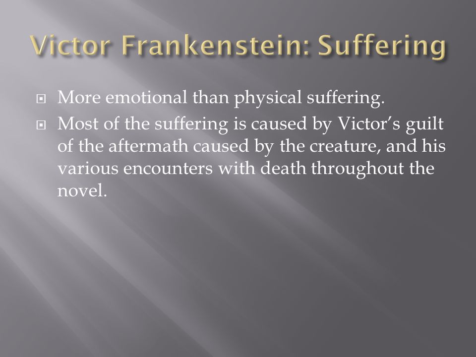 Victor Frankenstein: Suffering