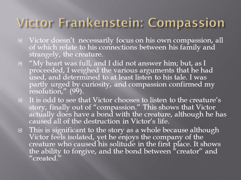 Victor Frankenstein: Compassion