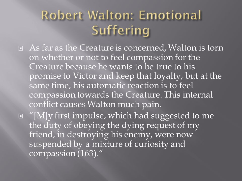 Robert Walton: Emotional Suffering