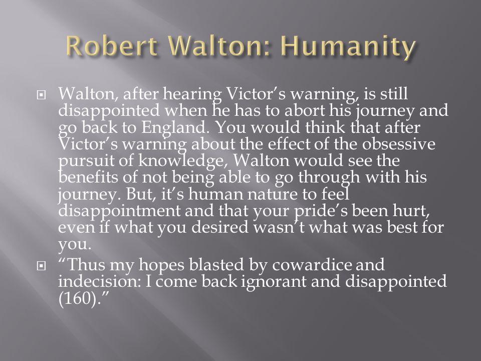 Robert Walton: Humanity