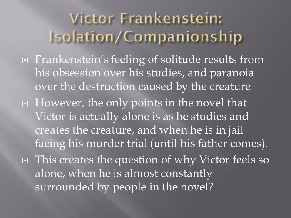 The alienation of victor frankenstein and