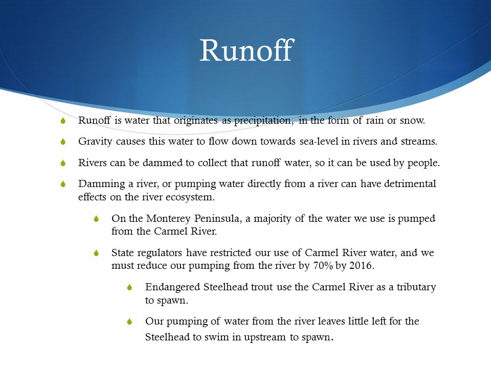 Runoff Runoff is water that originates as precipitation, in the form of rain or snow.