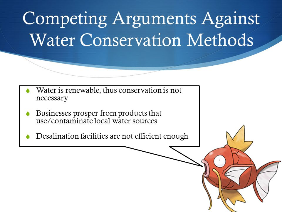 Competing Arguments Against Water Conservation Methods