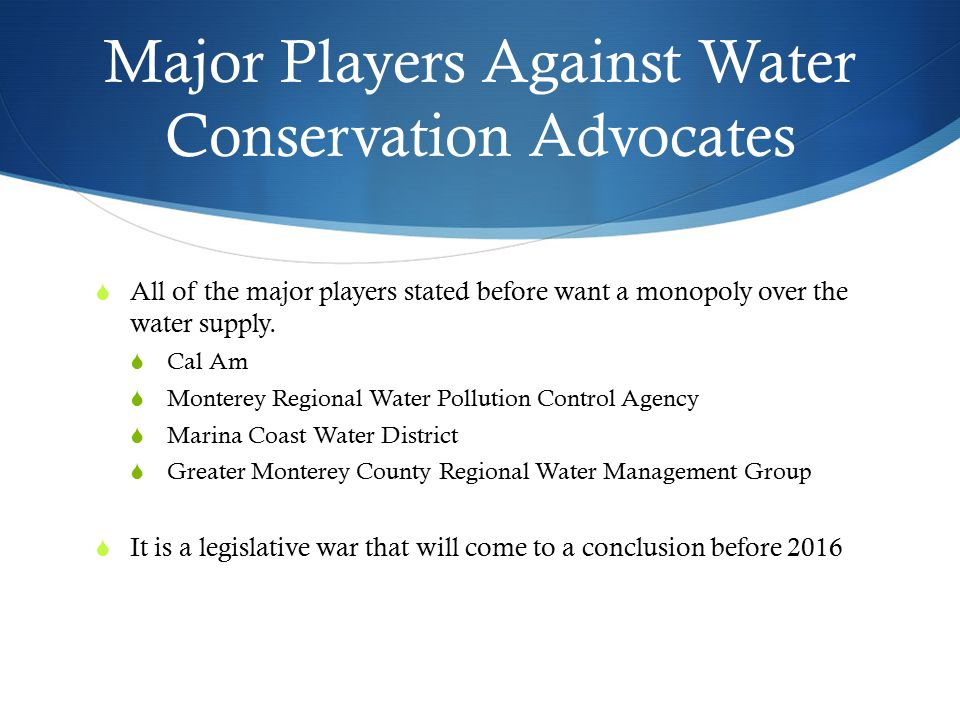 Major Players Against Water Conservation Advocates