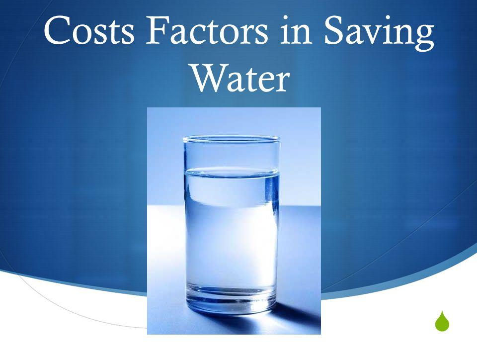 Costs Factors in Saving Water