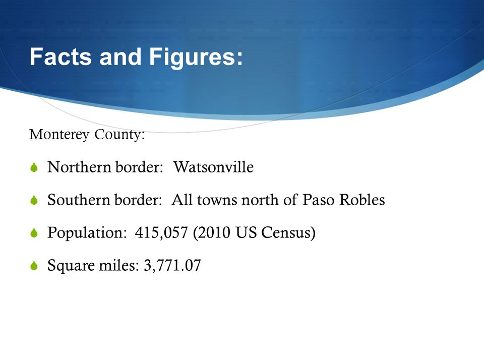 Facts and Figures: Northern border: Watsonville