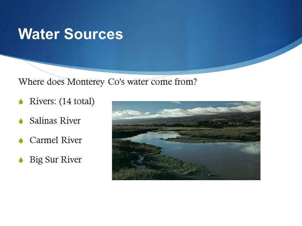Water Sources Where does Monterey Co s water come from