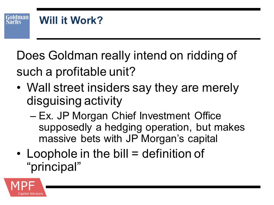 Does Goldman really intend on ridding of such a profitable unit