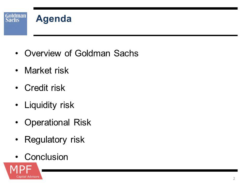 Agenda Overview of Goldman Sachs Market risk Credit risk