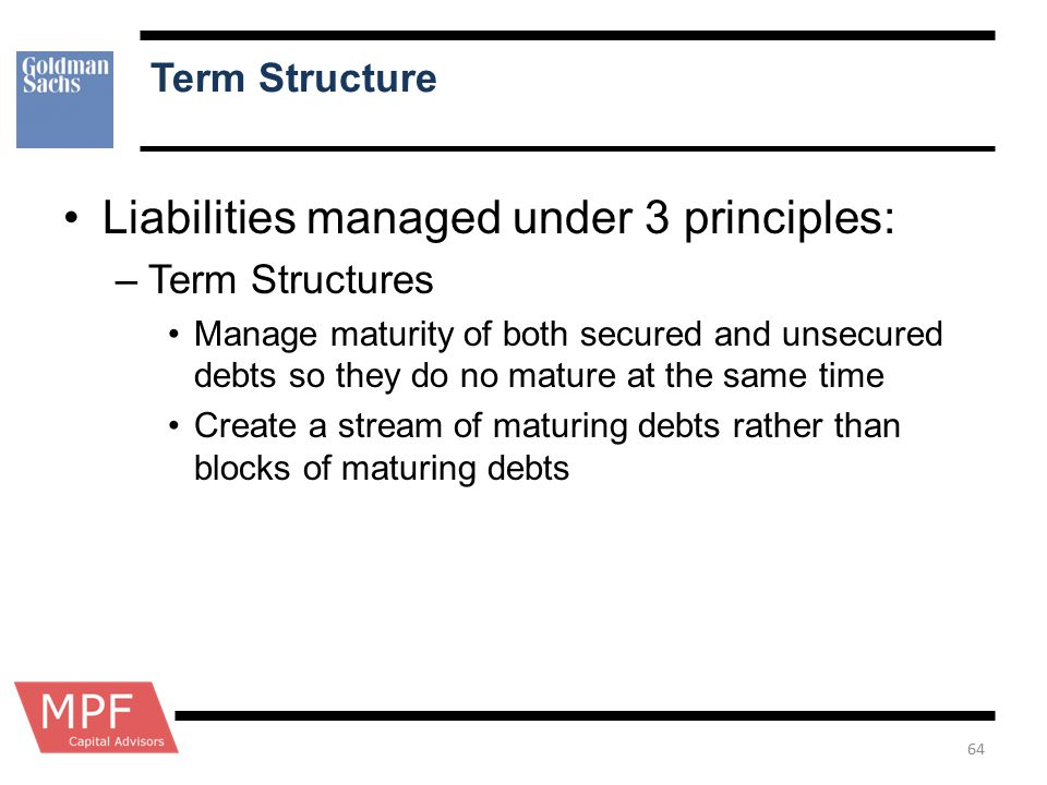 Liabilities managed under 3 principles: