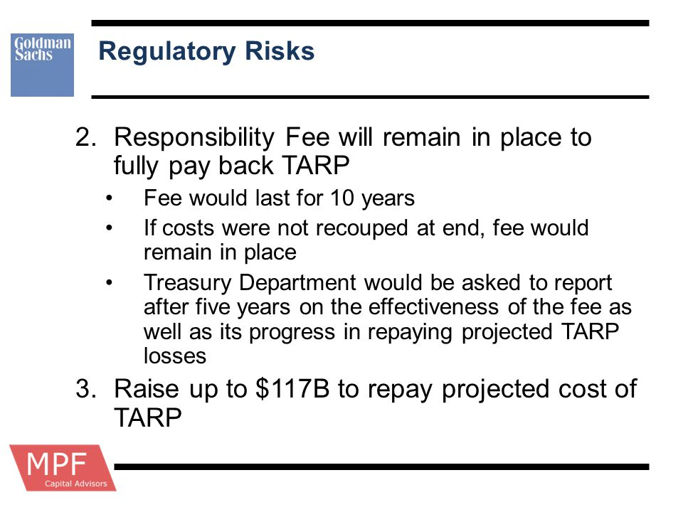 Responsibility Fee will remain in place to fully pay back TARP