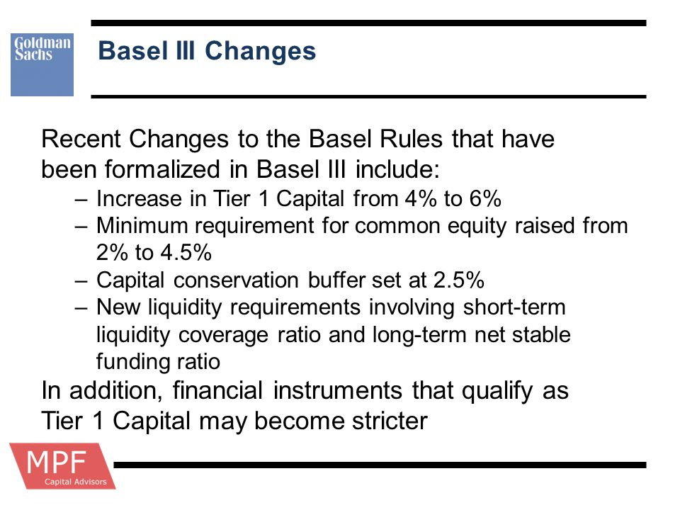Basel III Changes Recent Changes to the Basel Rules that have