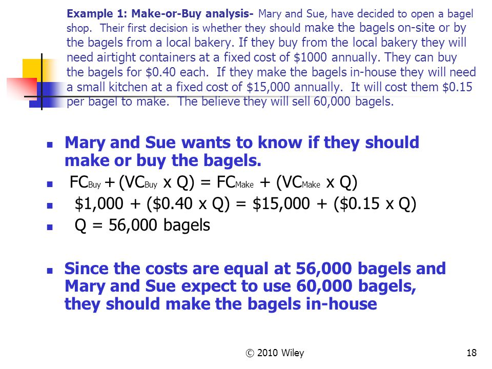 Mary and Sue wants to know if they should make or buy the bagels.