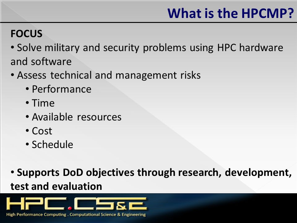 What is the HPCMP FOCUS. Solve military and security problems using HPC hardware. and software. Assess technical and management risks.