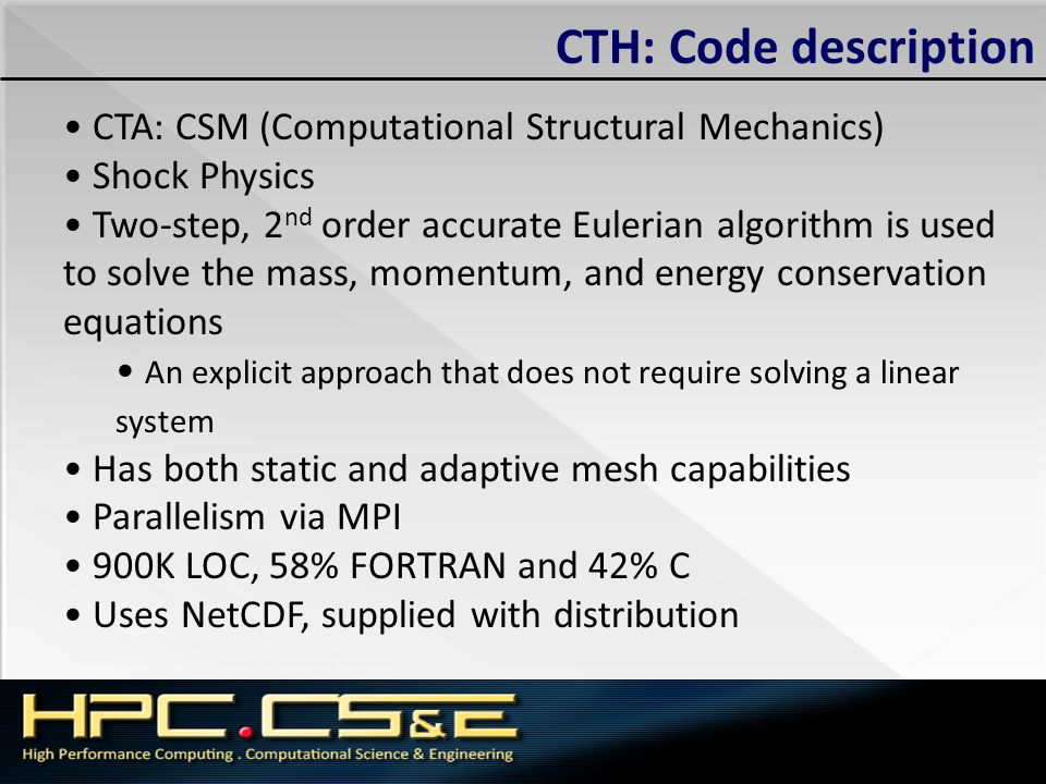CTH: Code description CTA: CSM (Computational Structural Mechanics)