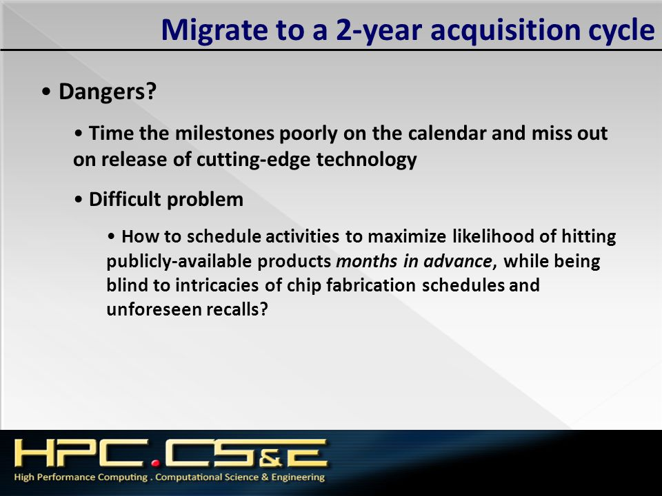 Migrate to a 2-year acquisition cycle