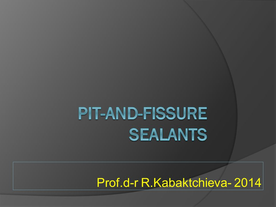 Pit-and-Fissure Sealants