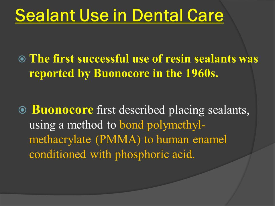 Sealant Use in Dental Care