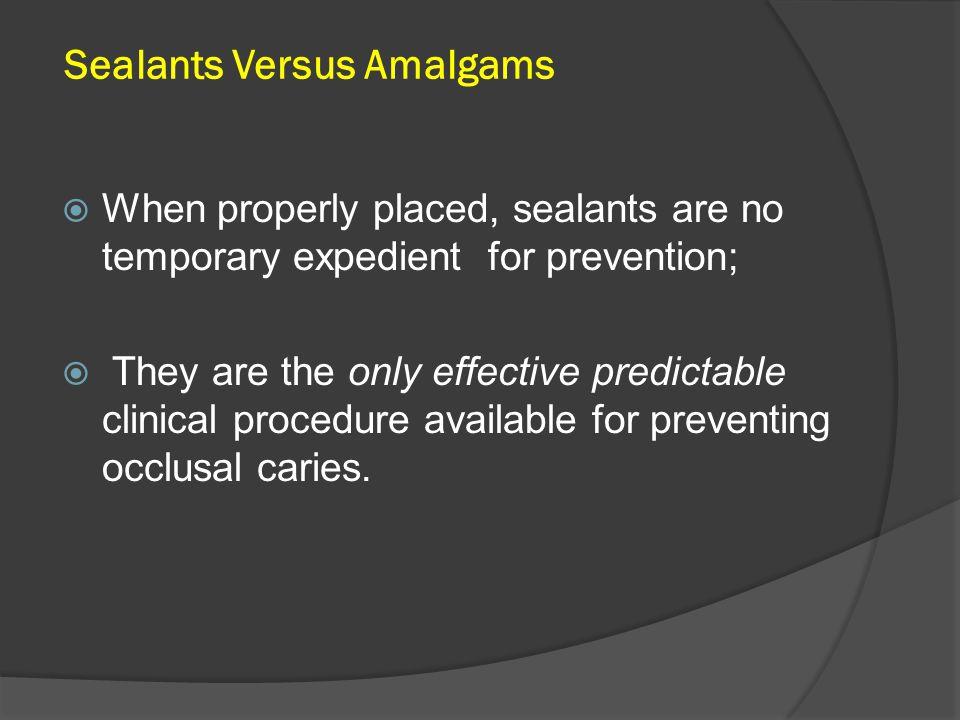Sealants Versus Amalgams