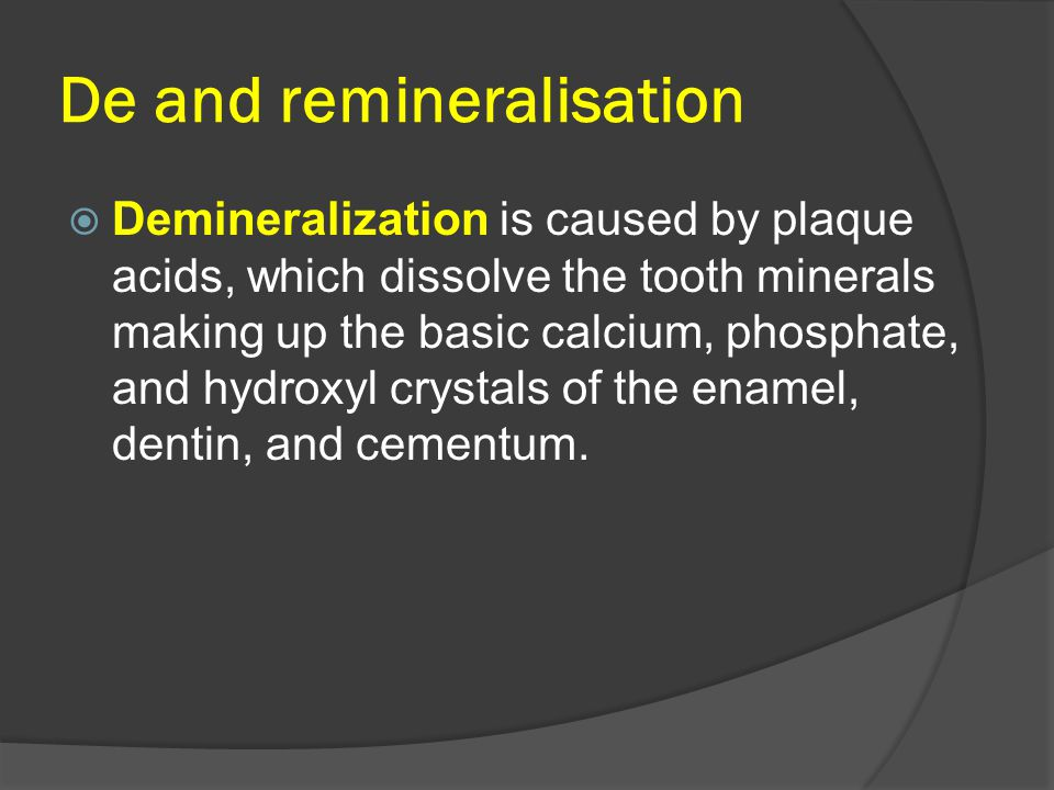 De and remineralisation